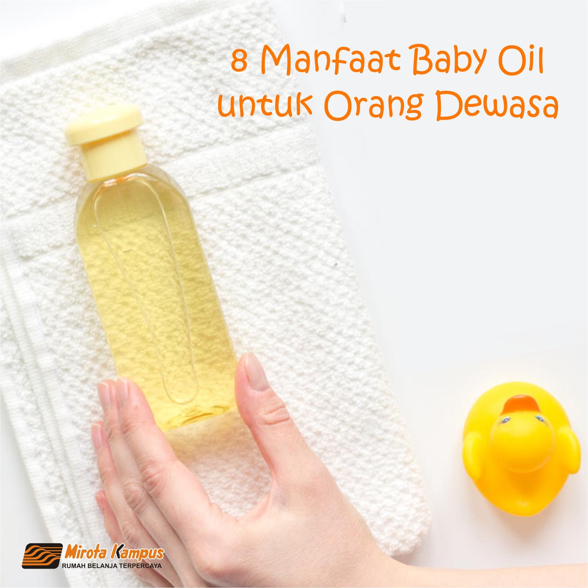 8 Kegunaan Baby Oil untuk Orang Dewasa
